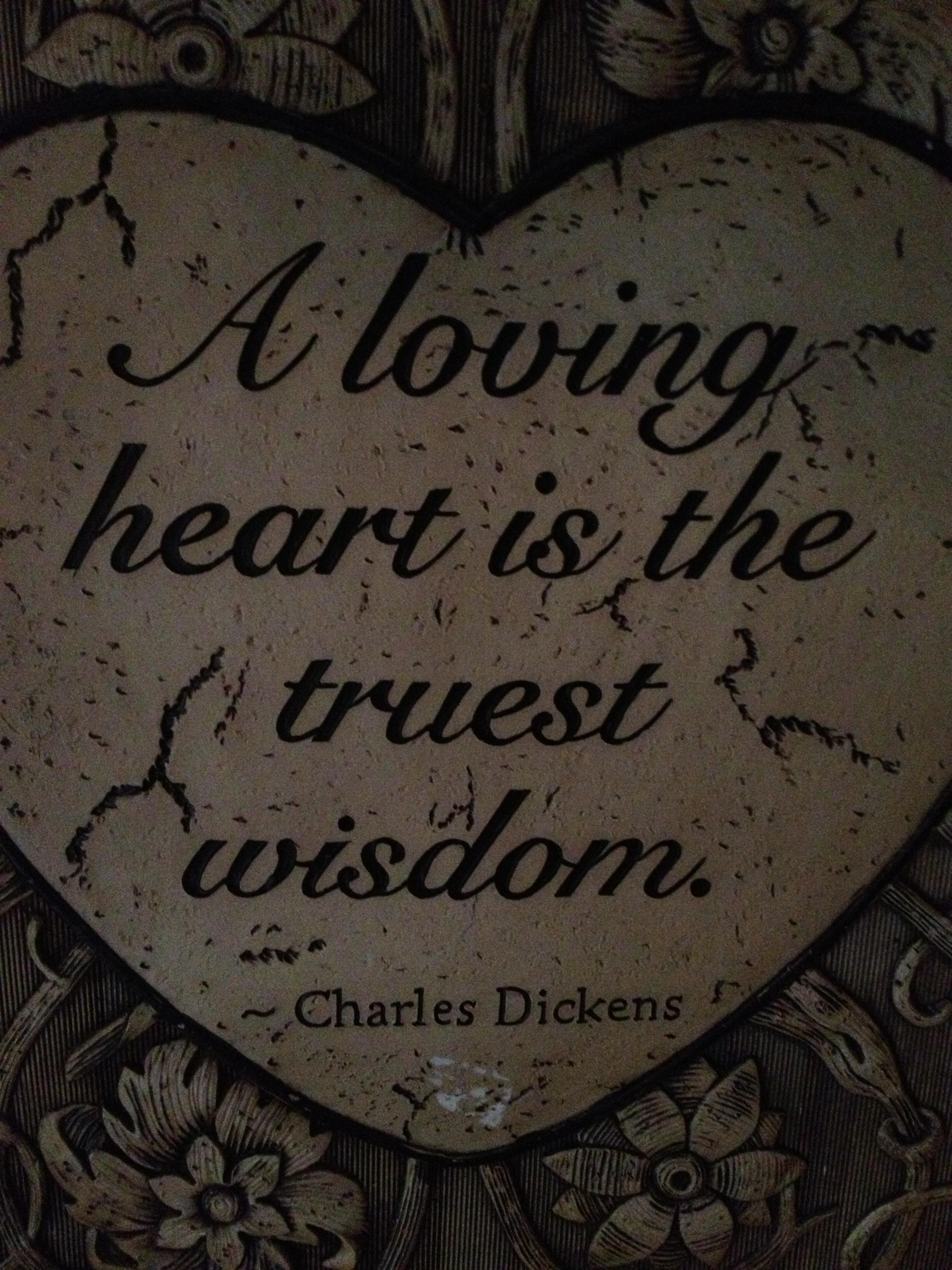 a loving heart is the truest wisdom